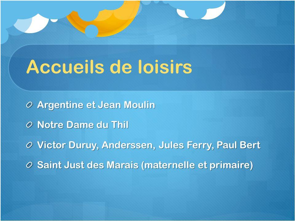 Accueils de loisirs Argentine et Jean Moulin Notre Dame du Thil Victor Duruy, Anderssen, Jules Ferry, Paul Bert Saint Just des Marais (maternelle et p