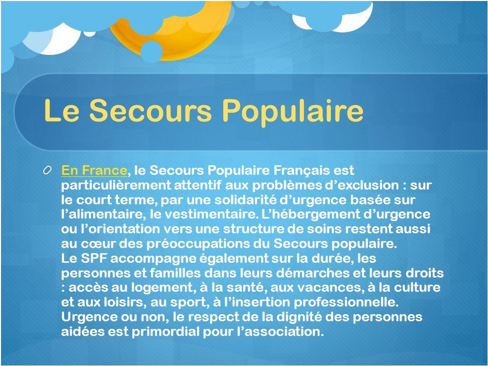 Le Secours Populaire En FranceEn France, le Secours Populaire Français est particulièrement attentif aux problèmes dexclusion : sur le court terme, pa