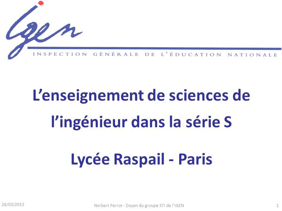 26/03/2013 Norbert Perrot - Doyen du groupe STI de l IGEN22 Implantation des sciences de lingénieur dans les lycées
