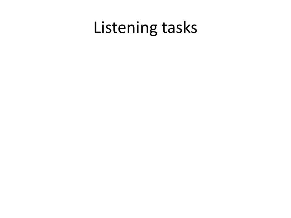 Listening tasks