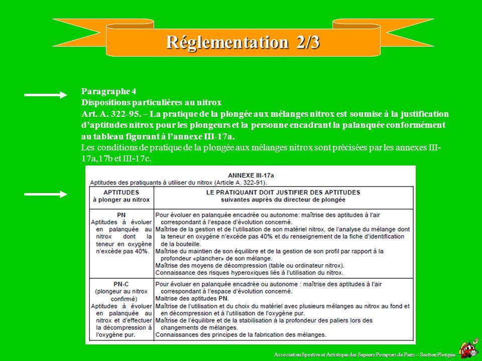 Réglementation 1/3 Confection et analyse des mélanges Art. A. 322-92. – La valeur de la pression partielle minimale d'oxygène inspiré par le plongeur