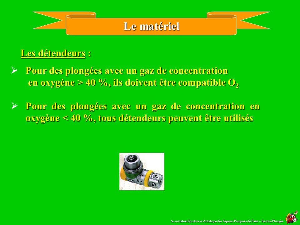 Le matériel Le bloc de plongée doit comporter : Le matériel doit pouvoir être facilement identifié Un robinet de conservation de couleur jaune ou vert