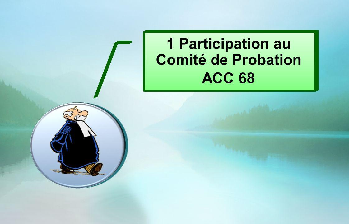 1 Participation au Comité de Probation ACC 68