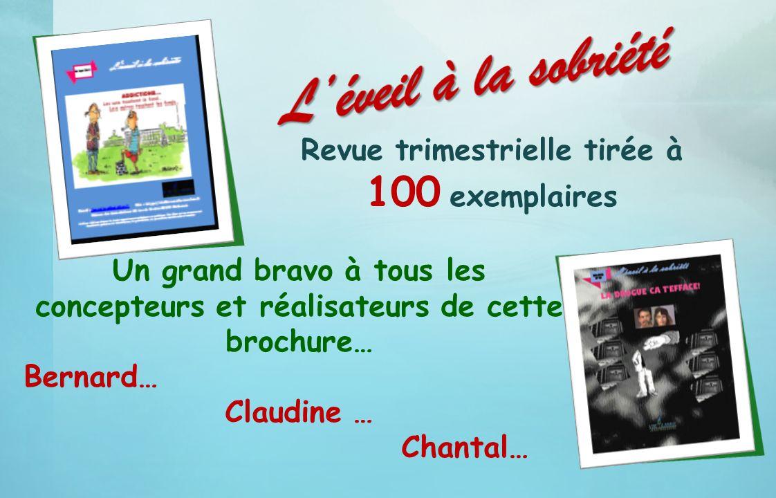 Revue trimestrielle tirée à 100 exemplaires Un grand bravo à tous les concepteurs et réalisateurs de cette brochure… Bernard… Claudine … Chantal…