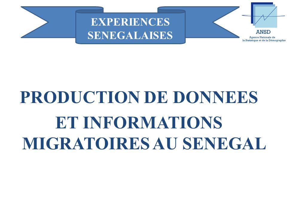 EXPERIENCES SENEGALAISES PRODUCTION DE DONNEES ET INFORMATIONS MIGRATOIRES AU SENEGAL