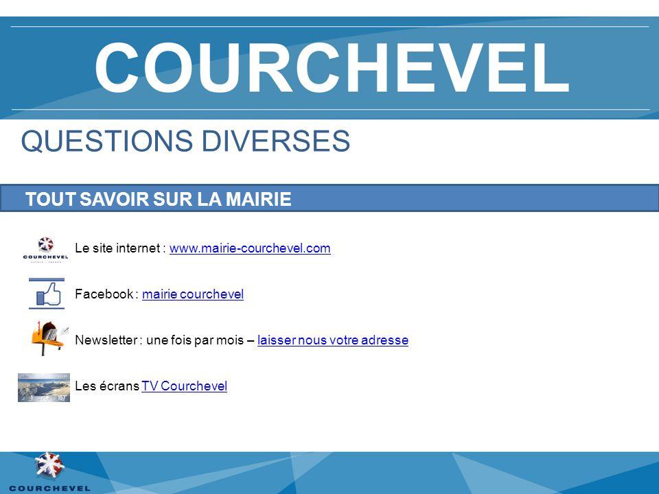 Le site internet : www.mairie-courchevel.comwww.mairie-courchevel.com Facebook : mairie courchevelmairie courchevel Newsletter : une fois par mois – l
