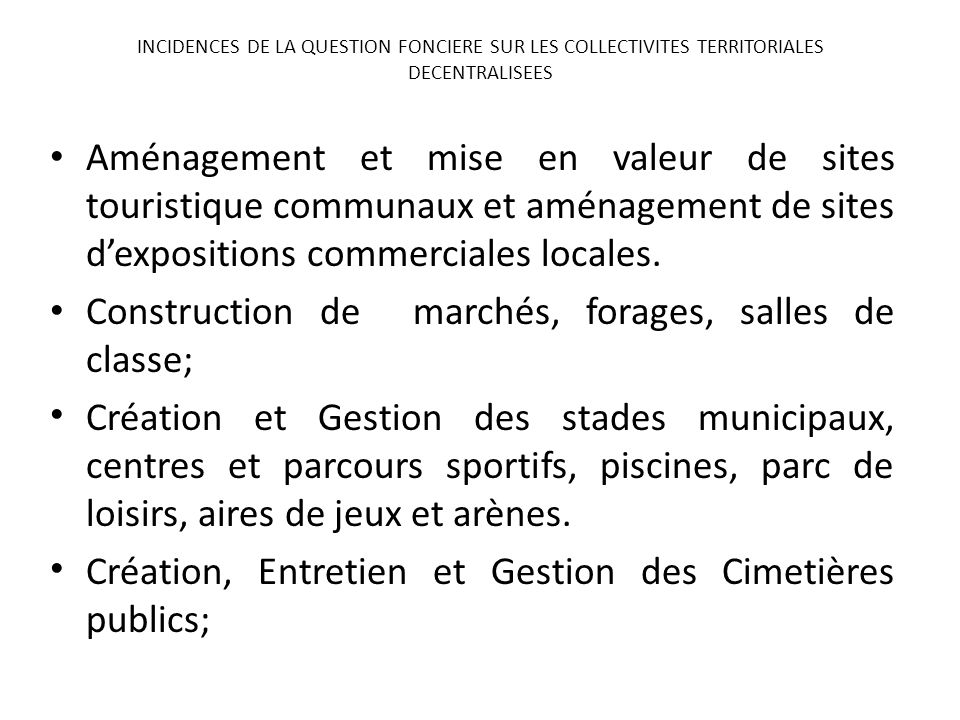 Aménagement et mise en valeur de sites touristique communaux et aménagement de sites dexpositions commerciales locales. Construction de marchés, forag