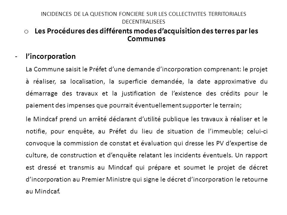 o Les Procédures des différents modes dacquisition des terres par les Communes -lincorporation La Commune saisit le Préfet dune demande dincorporation
