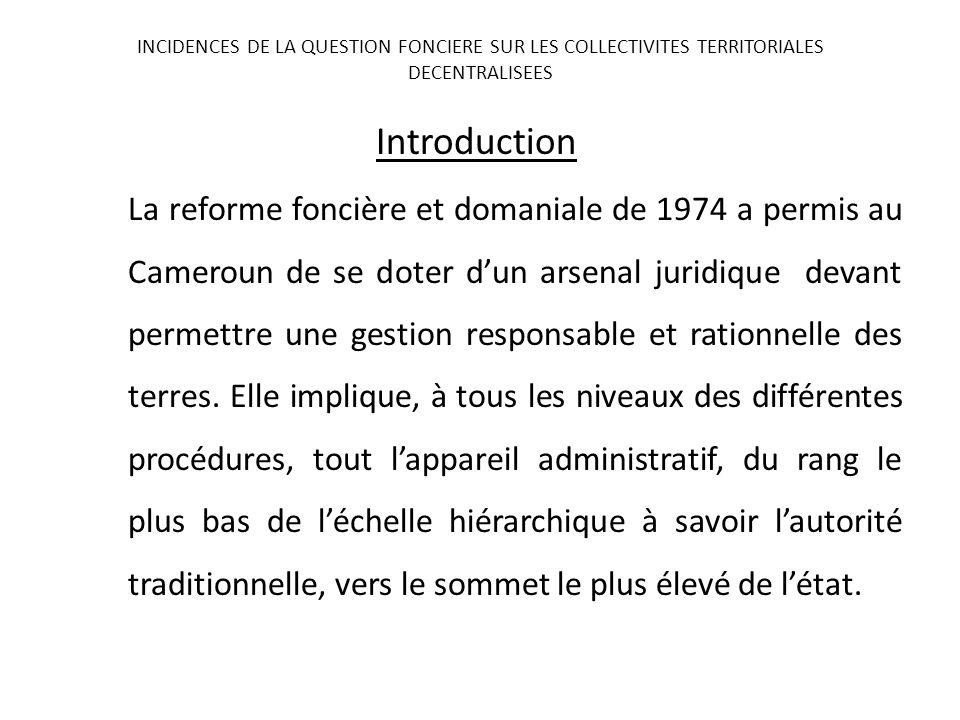 Introduction La reforme foncière et domaniale de 1974 a permis au Cameroun de se doter dun arsenal juridique devant permettre une gestion responsable