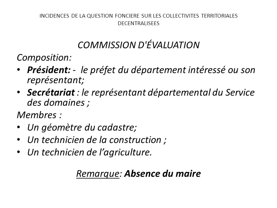 COMMISSION D'ÉVALUATION Composition: Président: - le préfet du département intéressé ou son représentant; Secrétariat : le représentant départemental