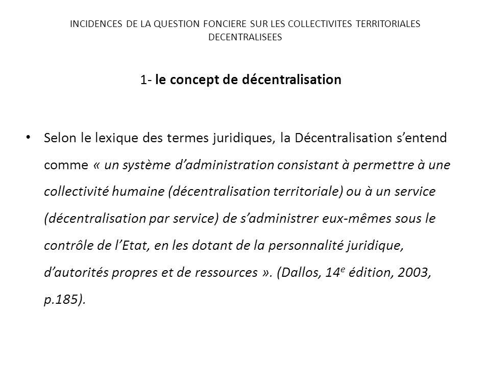 1- le concept de décentralisation Selon le lexique des termes juridiques, la Décentralisation sentend comme « un système dadministration consistant à