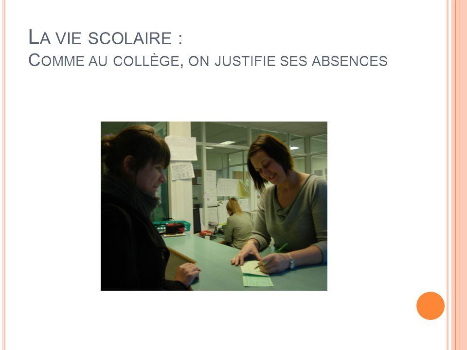 L A VIE SCOLAIRE : C OMME AU COLLÈGE, ON JUSTIFIE SES ABSENCES