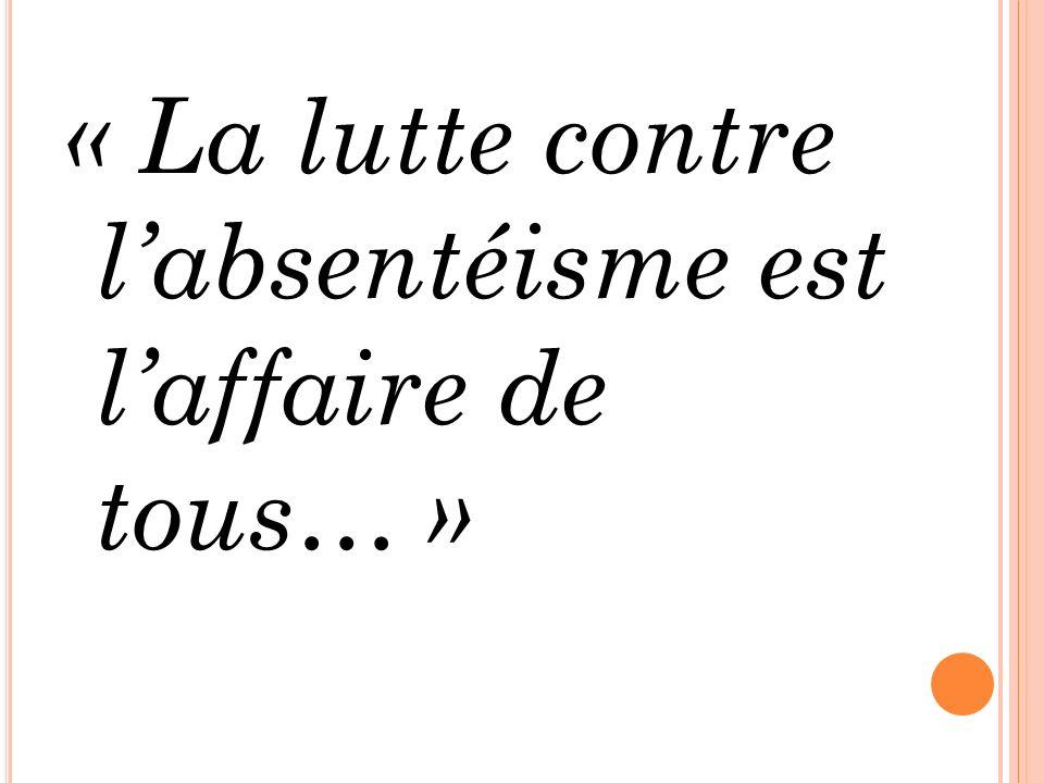 « La lutte contre labsentéisme est laffaire de tous… »