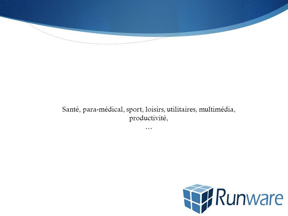 Santé, para-médical, sport, loisirs, utilitaires, multimédia, productivité, …