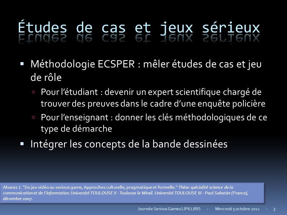 Méthodologie ECSPER : mêler études de cas et jeu de rôle Pour létudiant : devenir un expert scientifique chargé de trouver des preuves dans le cadre d