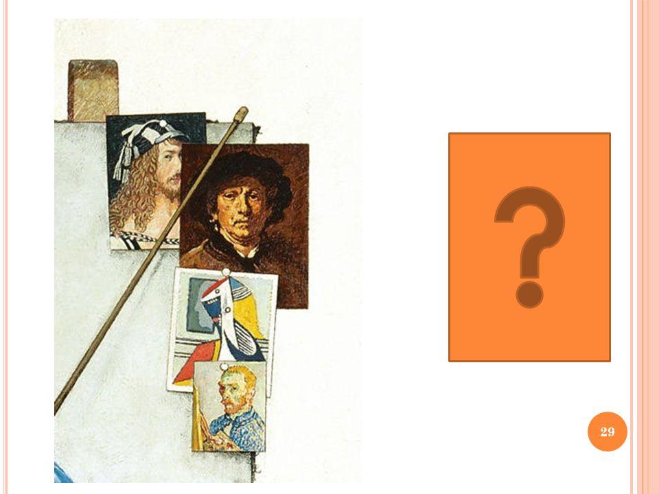 a- Vincent Van Gogh (1853- 1890), b- Rembrandt (1606-1669) c- Albrecht Dürer (1471- 1528) D- Pablo Picasso (1881- 1973) 30