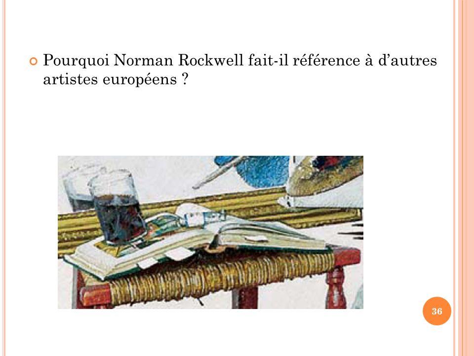 Rockwell fait ici référence à lhistoire de la représentation de soi en affirmant son héritage culturel européen.