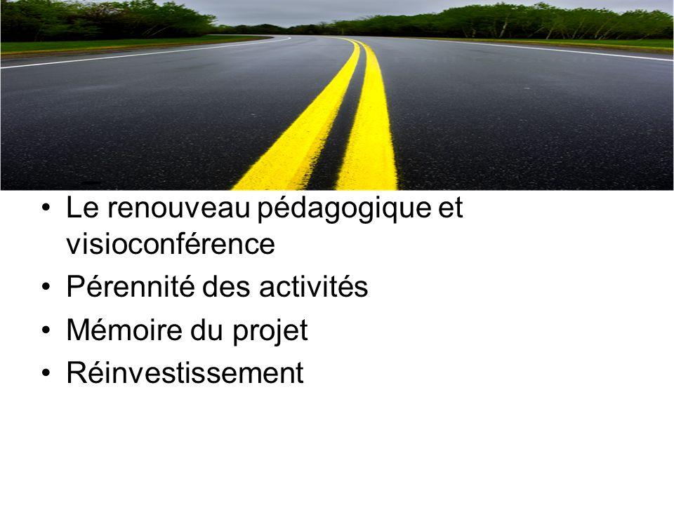 Le renouveau pédagogique et visioconférence Pérennité des activités Mémoire du projet Réinvestissement