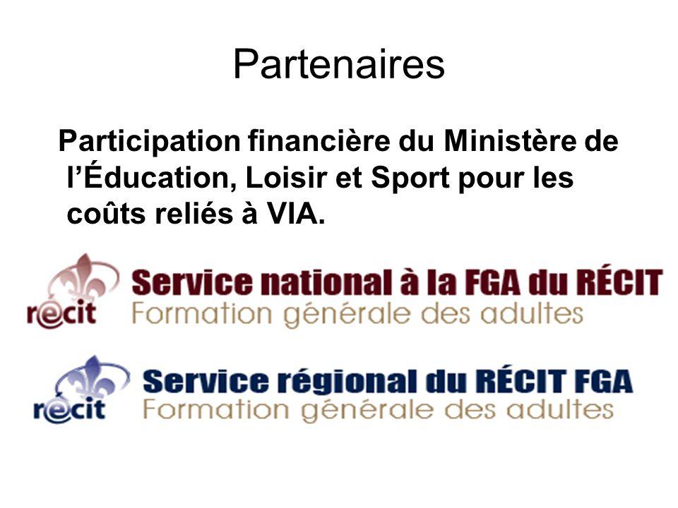 Partenaires Participation financière du Ministère de lÉducation, Loisir et Sport pour les coûts reliés à VIA.