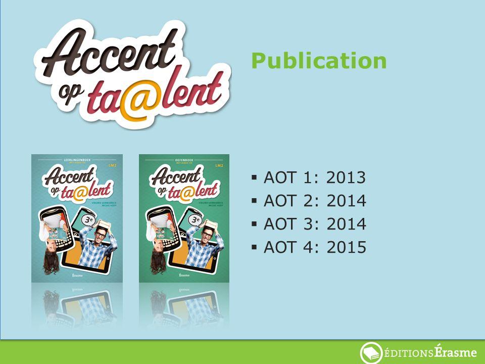 Publication AOT 1: 2013 AOT 2: 2014 AOT 3: 2014 AOT 4: 2015