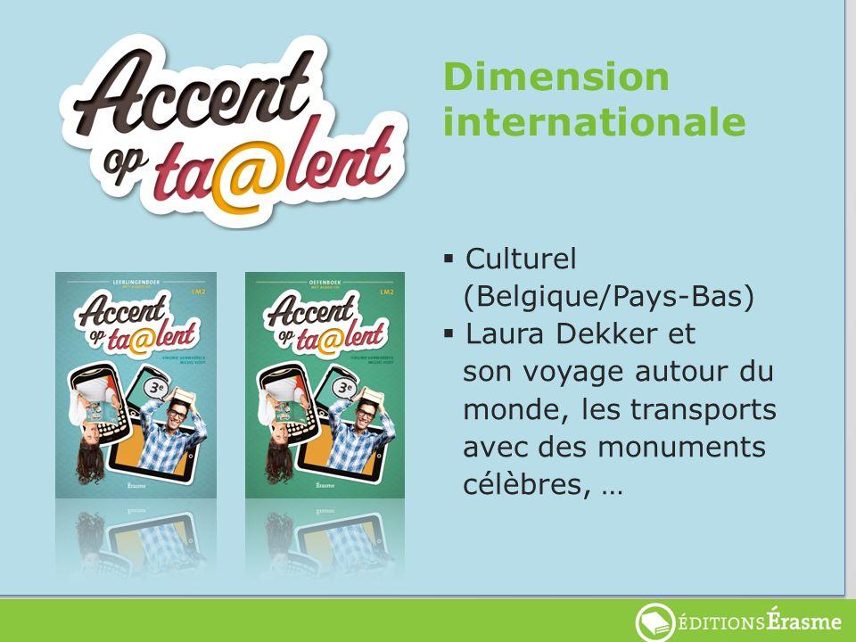 Dimension internationale Culturel (Belgique/Pays-Bas) Laura Dekker et son voyage autour du monde, les transports avec des monuments célèbres, …