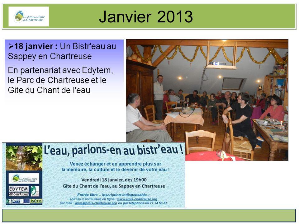 Janvier 2013 18 janvier : Un Bistr eau au Sappey en Chartreuse En partenariat avec Edytem, le Parc de Chartreuse et le Gite du Chant de l eau