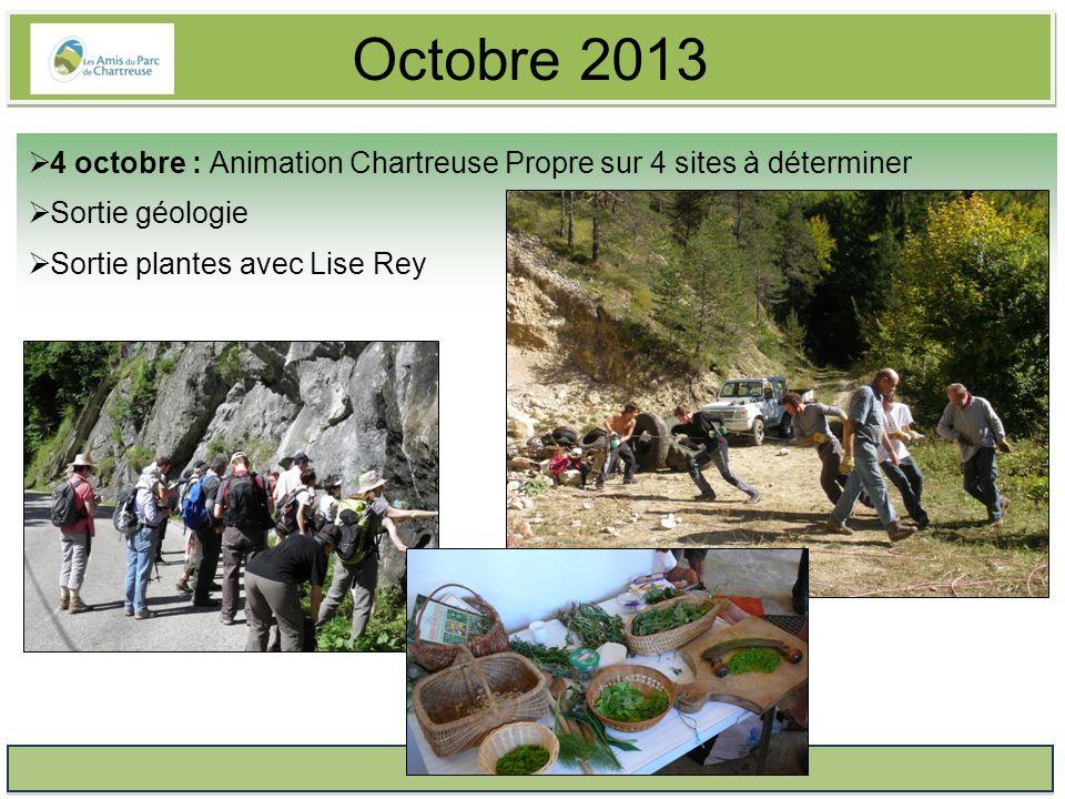 Octobre 2013 4 octobre : Animation Chartreuse Propre sur 4 sites à déterminer Sortie géologie Sortie plantes avec Lise Rey