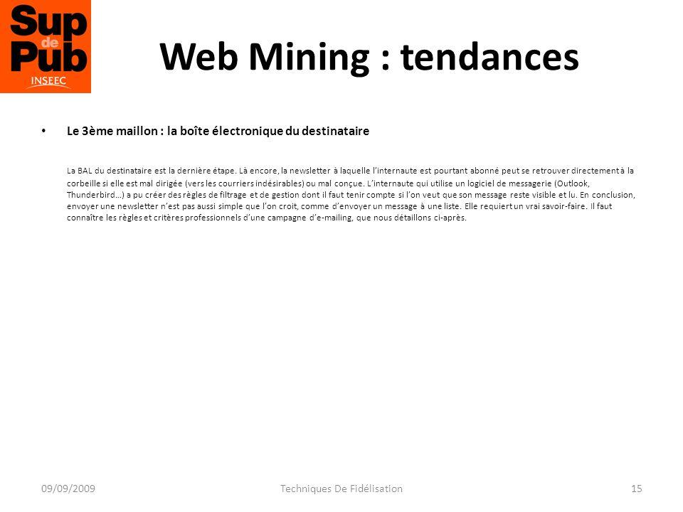 Web Mining : tendances Le 3ème maillon : la boîte électronique du destinataire La BAL du destinataire est la dernière étape.