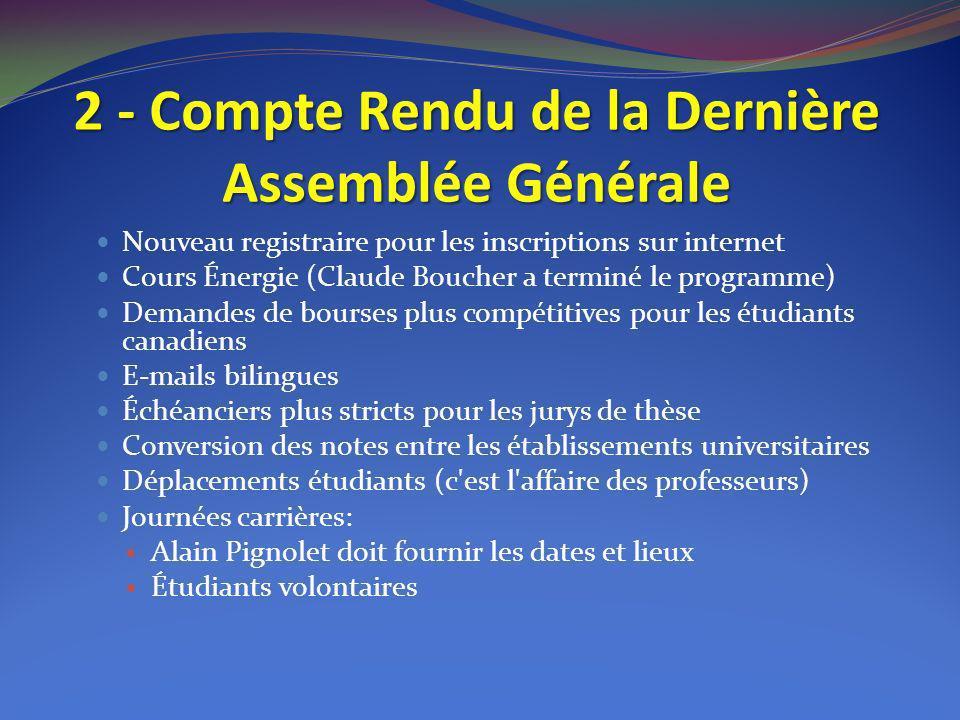 2 - Compte Rendu de la Dernière Assemblée Générale Nouveau registraire pour les inscriptions sur internet Cours Énergie (Claude Boucher a terminé le p