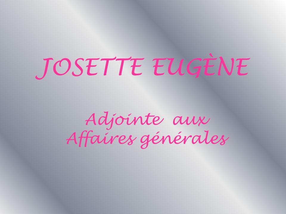 Adjointe aux Affaires générales JOSETTE EUGÈNE