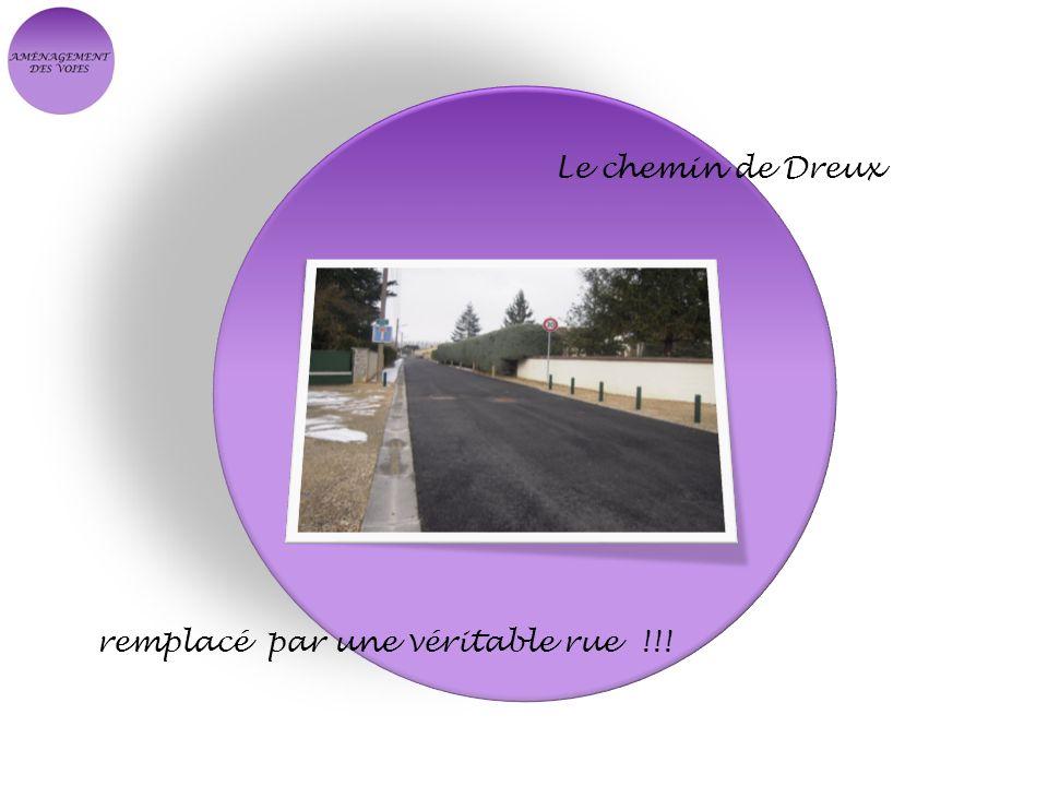 Le chemin de Dreux remplacé par une véritable rue !!!