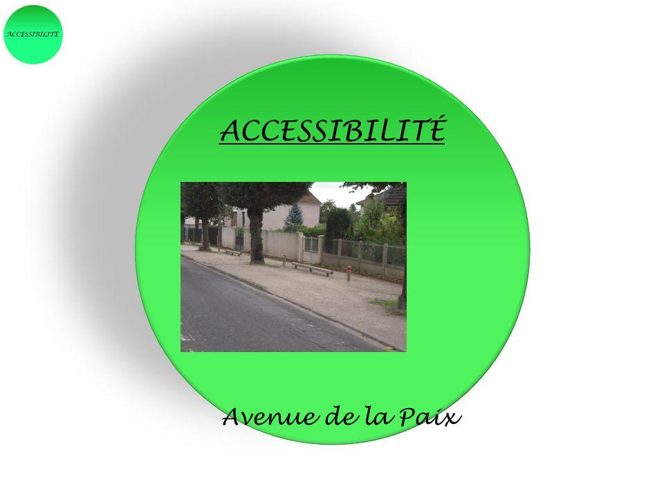 ACCESSIBILITÉ Avenue de la Paix