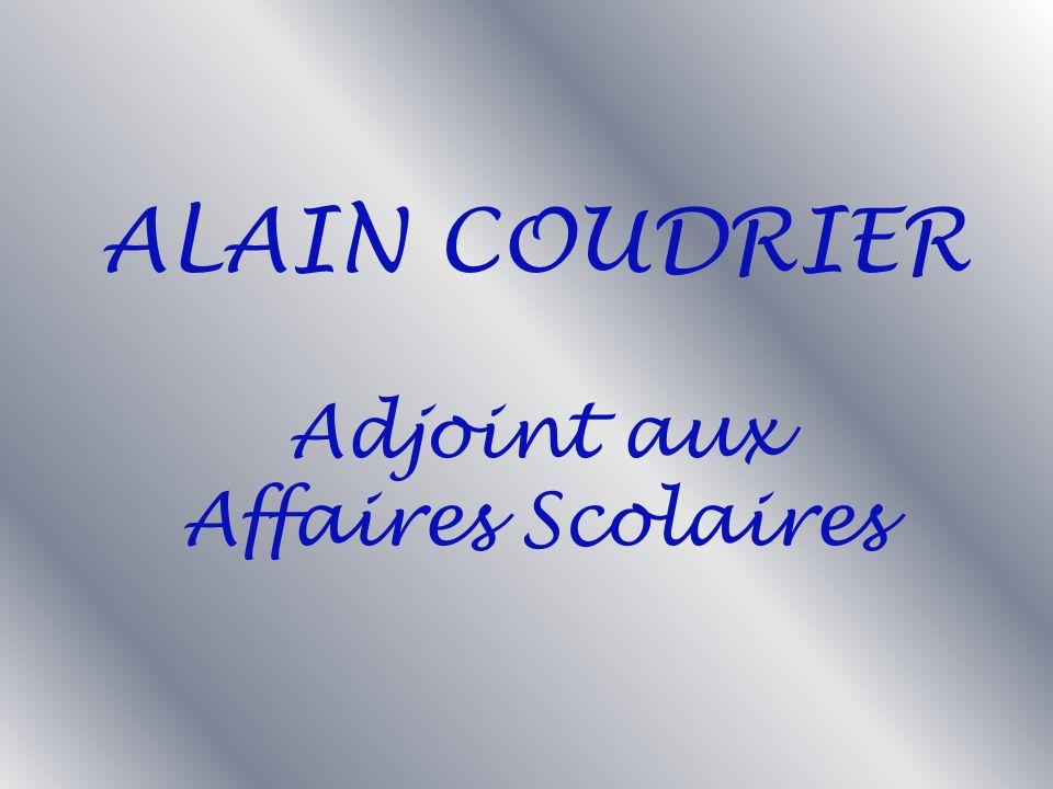 Adjoint aux Affaires Scolaires ALAIN COUDRIER