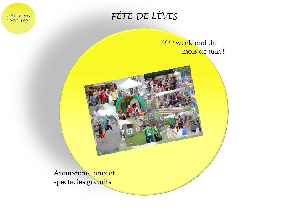 FÊTE DE LÈVES 3 ème week-end du mois de juin ! Animations, jeux et spectacles gratuits