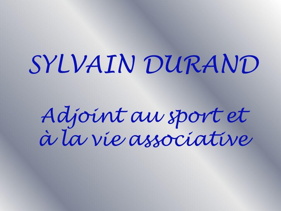 Adjoint au sport et à la vie associative SYLVAIN DURAND