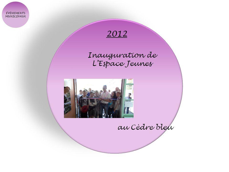 2012 Inauguration de LEspace Jeunes au Cèdre bleu
