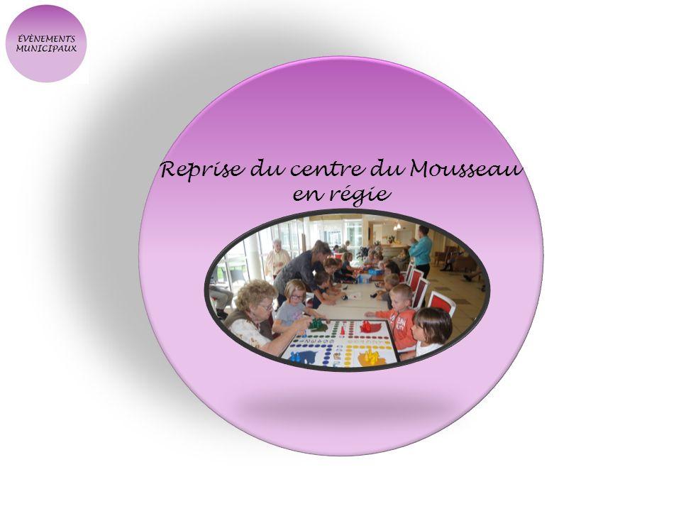 Reprise du centre du Mousseau en régie