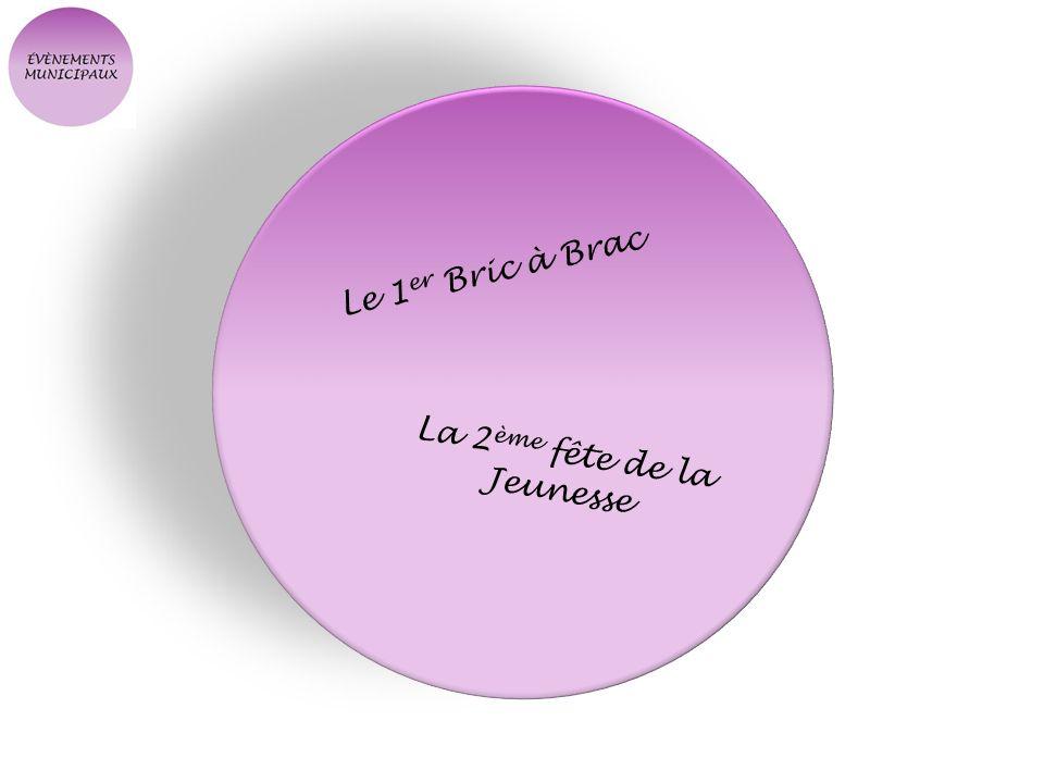 Le 1 er Bric à Brac La 2 ème fête de la Jeunesse