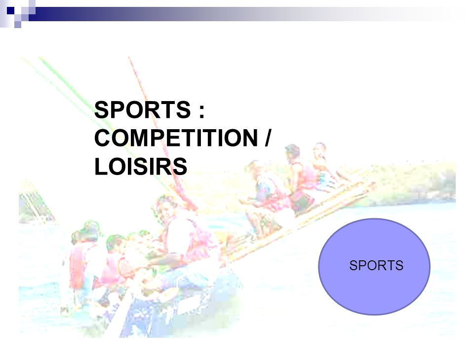 SPORTS : COMPETITION / LOISIRS SPORTS