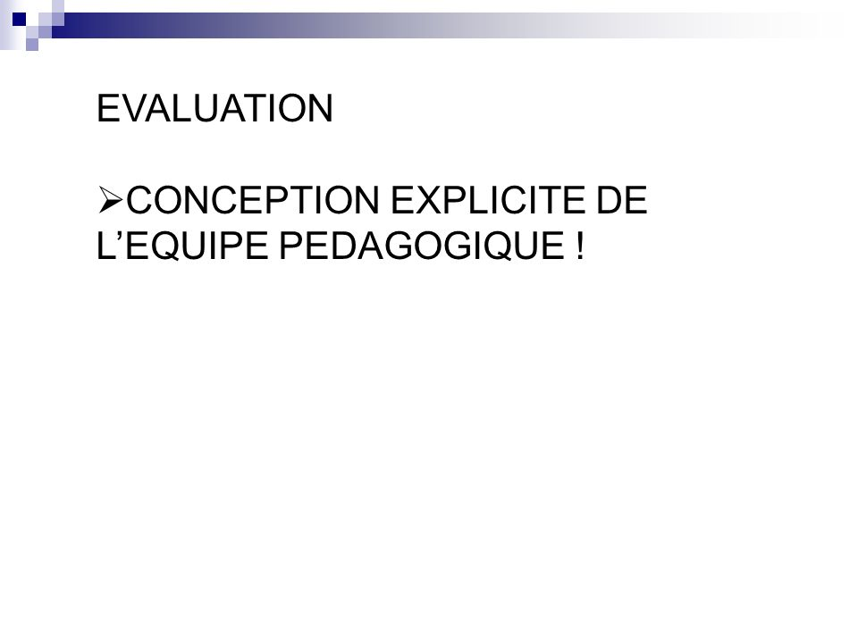 EVALUATION CONCEPTION EXPLICITE DE LEQUIPE PEDAGOGIQUE !