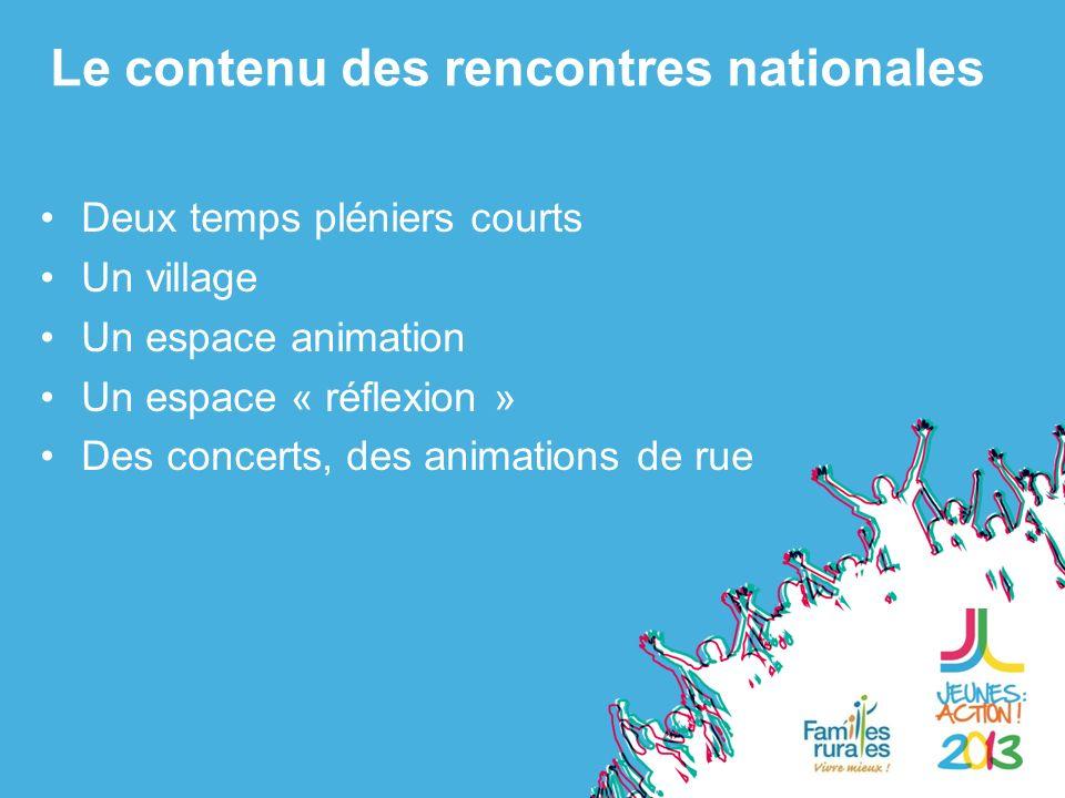 Deux temps pléniers courts Un village Un espace animation Un espace « réflexion » Des concerts, des animations de rue Le contenu des rencontres nationales
