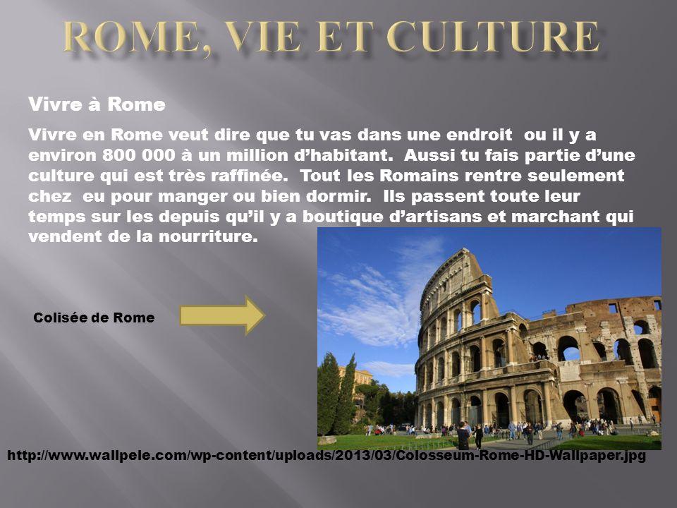 Vivre en Rome veut dire que tu vas dans une endroit ou il y a environ 800 000 à un million dhabitant. Aussi tu fais partie dune culture qui est très r