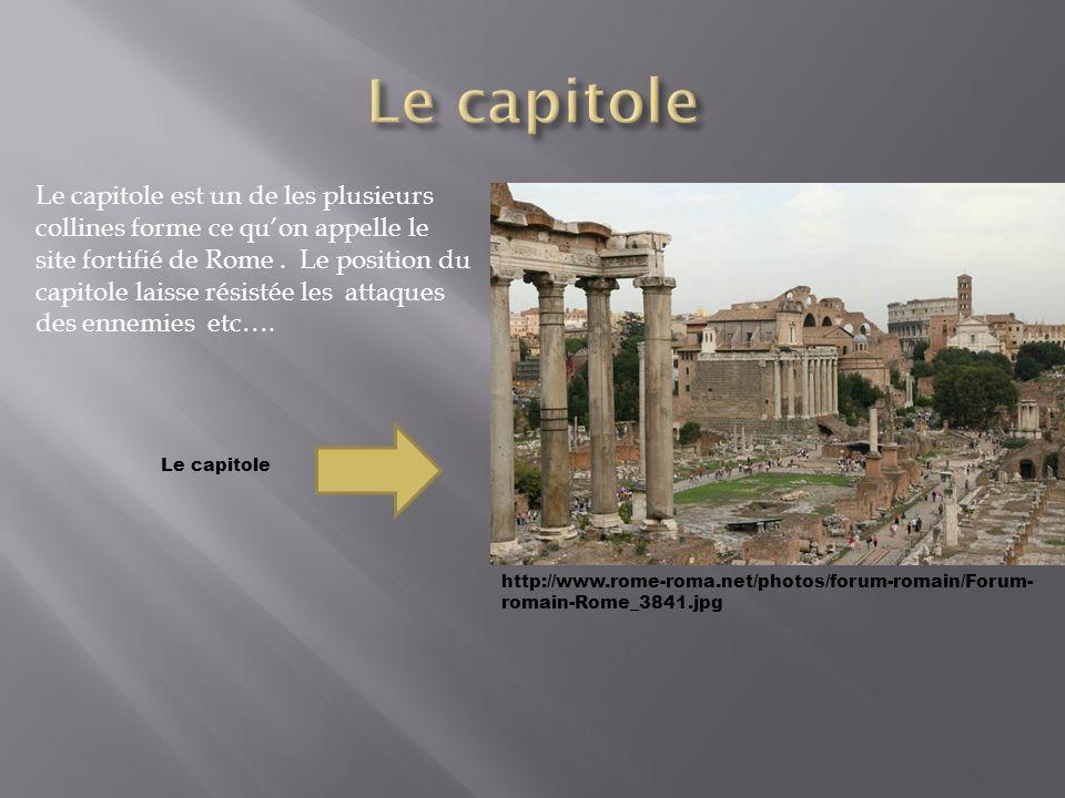 http://www.rome-roma.net/photos/forum-romain/Forum- romain-Rome_3841.jpg Le capitole est un de les plusieurs collines forme ce quon appelle le site fo