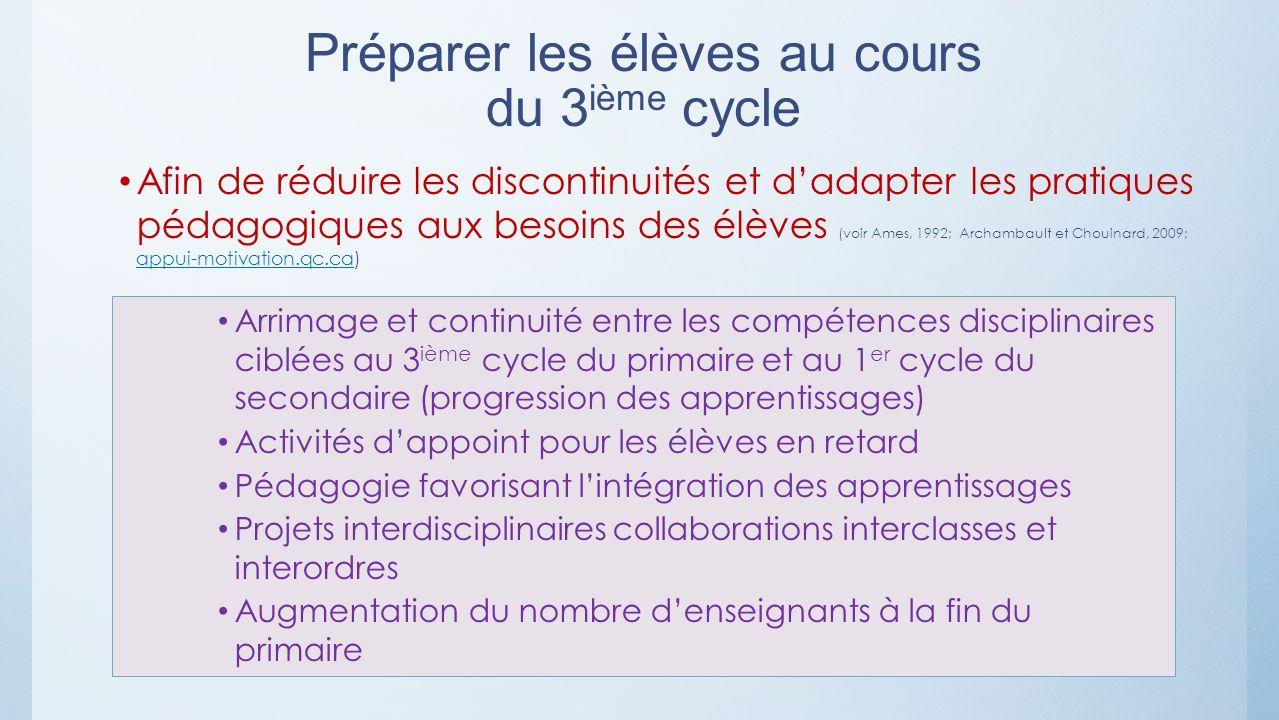 Afin de réduire les discontinuités et dadapter les pratiques pédagogiques aux besoins des élèves (voir Ames, 1992; Archambault et Chouinard, 2009; app
