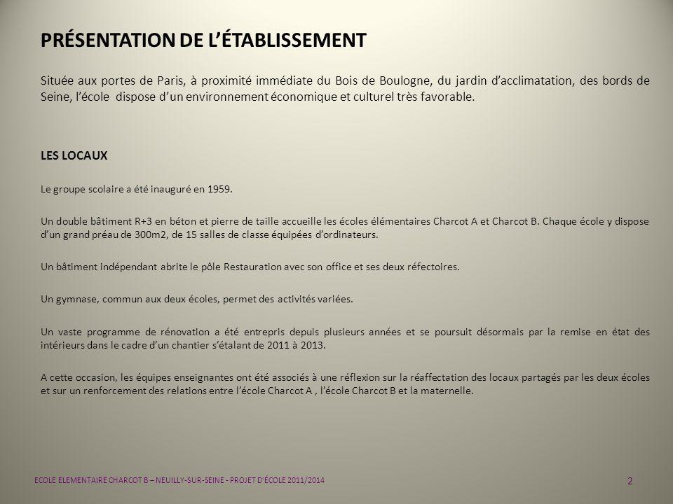PRÉSENTATION DE LÉTABLISSEMENT Située aux portes de Paris, à proximité immédiate du Bois de Boulogne, du jardin dacclimatation, des bords de Seine, lé