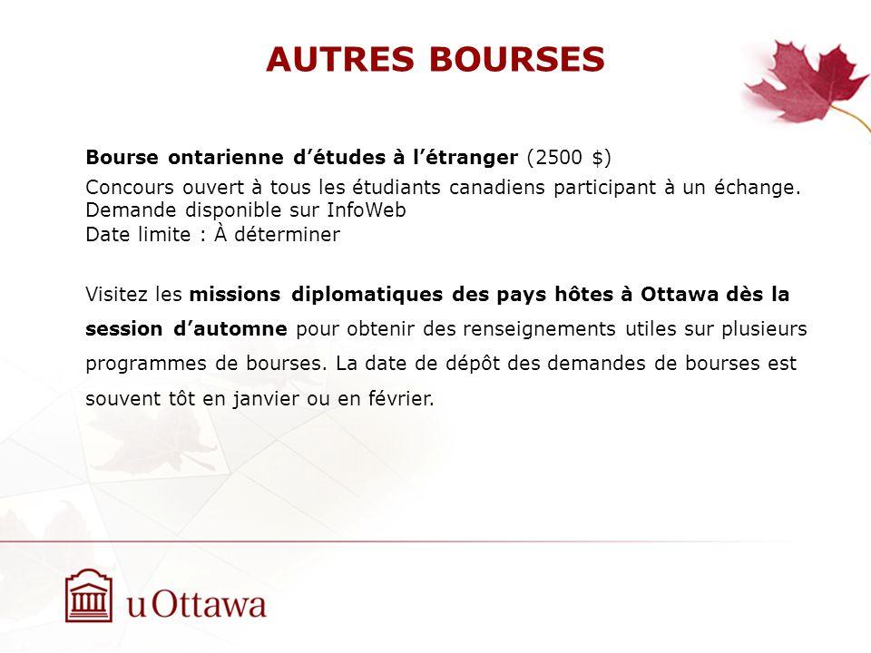 AUTRES BOURSES Bourse ontarienne détudes à létranger (2500 $) Concours ouvert à tous les étudiants canadiens participant à un échange.