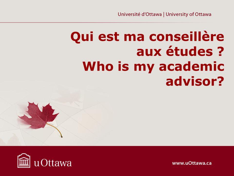 Qui est ma conseillère aux études ? Who is my academic advisor?