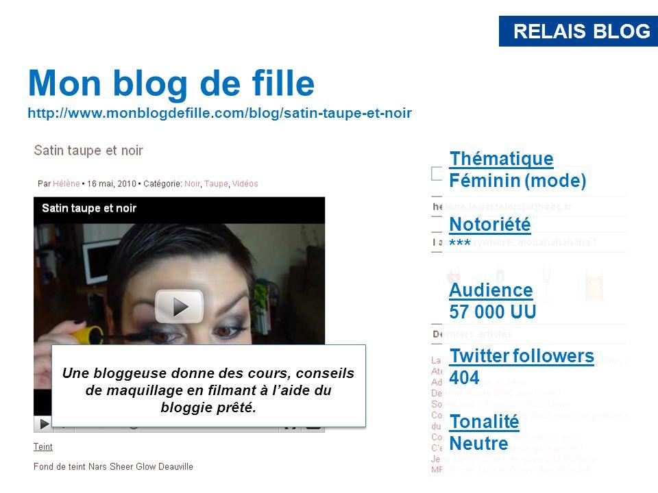 RELAIS BLOG Mon blog de fille http://www.monblogdefille.com/blog/satin-taupe-et-noir Une bloggeuse donne des cours, conseils de maquillage en filmant