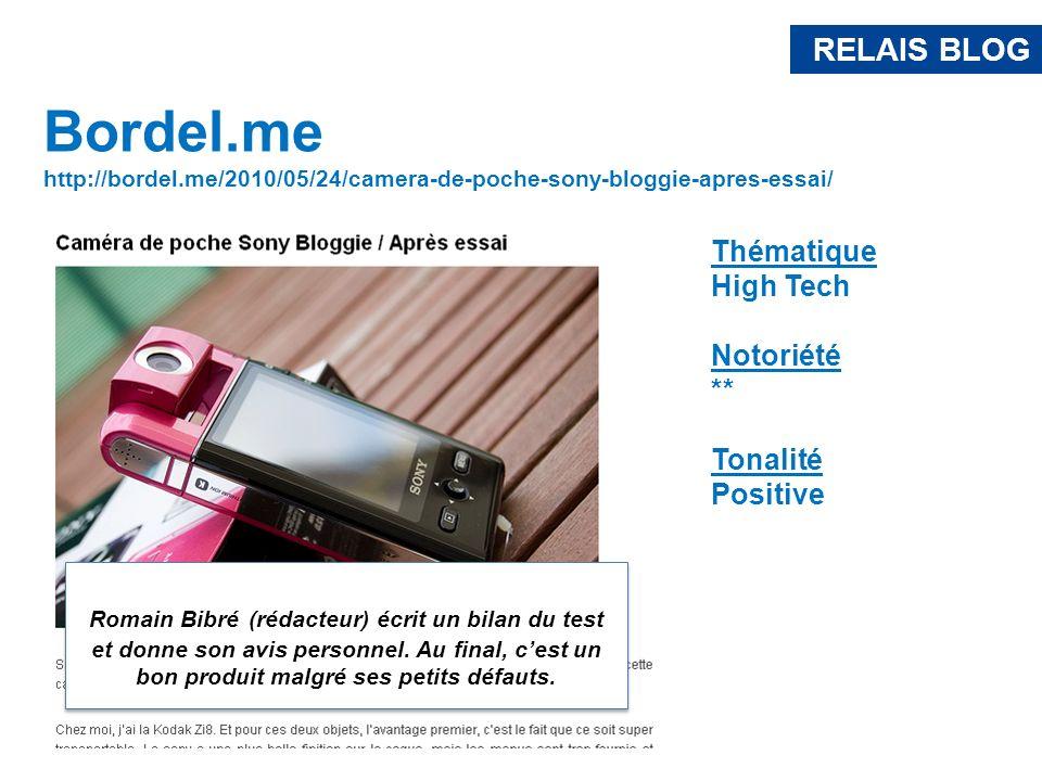 RELAIS BLOG Bordel.me http://bordel.me/2010/05/24/camera-de-poche-sony-bloggie-apres-essai/ Romain Bibré (rédacteur) écrit un bilan du test et donne s