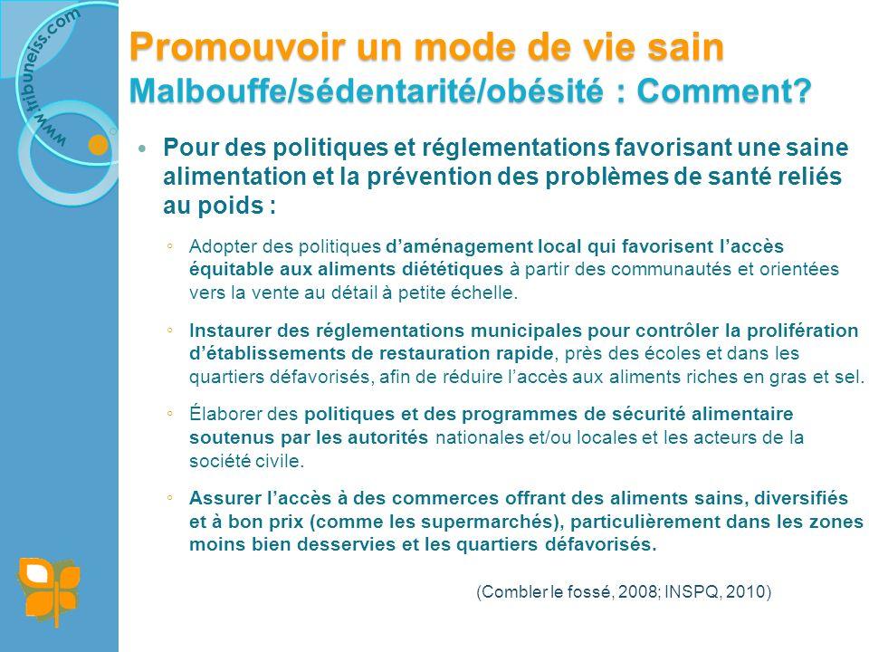 Promouvoir un mode de vie sain Malbouffe/sédentarité/obésité : Comment.